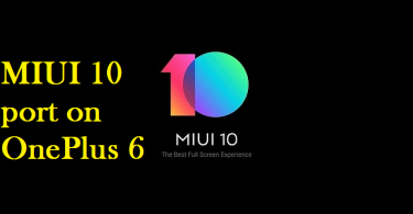 How To Install Android Pie- Based MIUI 10 Port On OnePlus 6