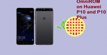 Install OmniROM On Huawei P10 and P10 Plus Android 9.0 Pie