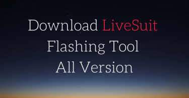 Download And Install LiveSuit Tool For Allwinner Chipset