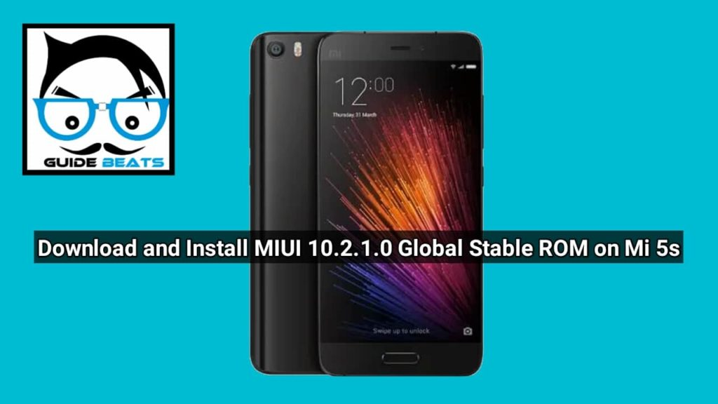 Download and Install MIUI 10 2 1 0 Global Stable ROM for Mi 5s