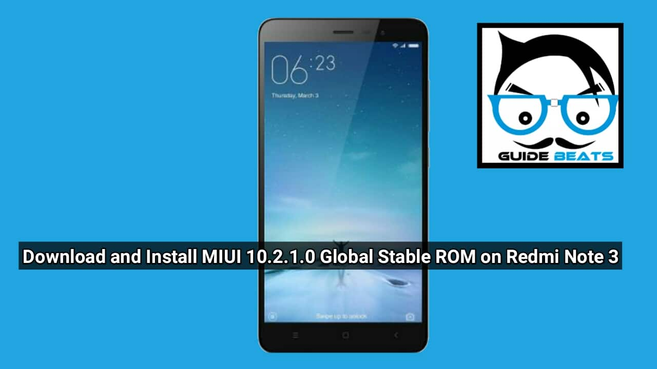 Download and Install MIUI 10.2.1.0 Global Stable ROM for Redmi Note 3