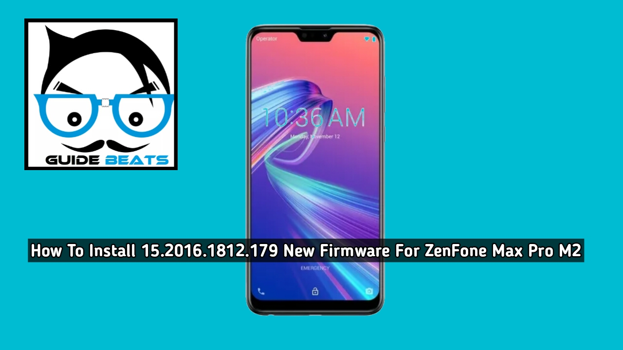 Install 15.2016.1812.179 New Firmware For ZenFone Max Pro M2