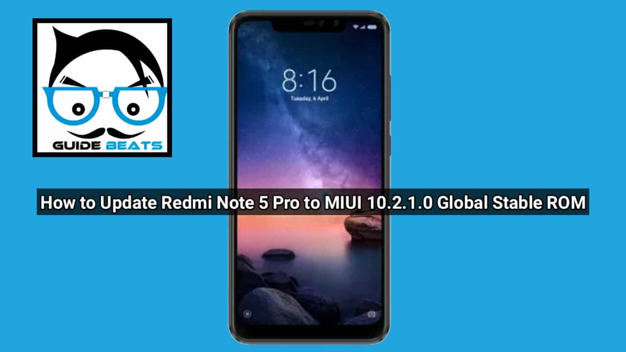 How to Update Redmi Note 5 Pro to MIUI 10.2.1.0 Global Stable ROM