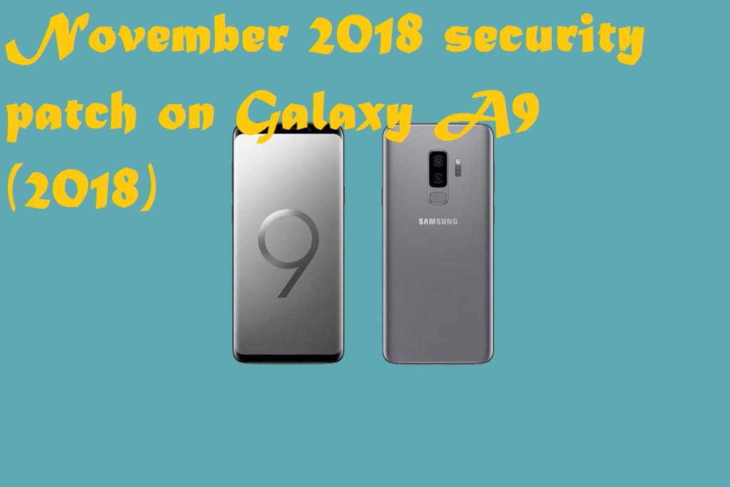 Install A920FXXU1ARL4 November 2018 Security Patch On Samsung Galaxy A9
