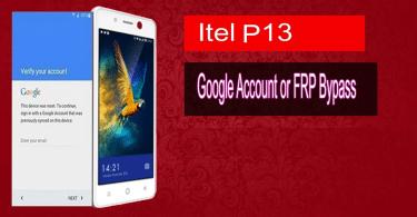Reset FRP Bypass Google Account On Itel P13