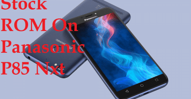 Install Stock Firmware On Panasonic P85 Nxt