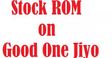 Install Stock ROM On Good One Jiyo