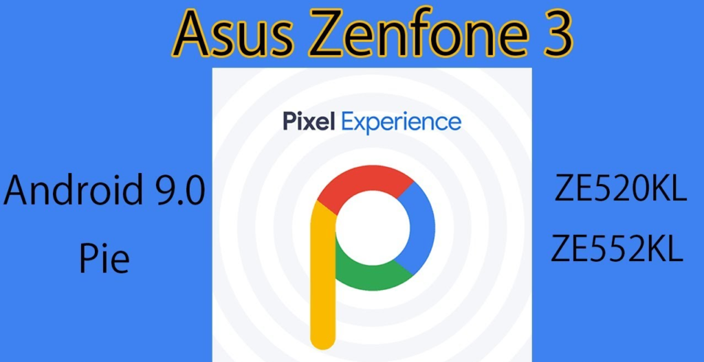 Guide To Install Pixel Experience ROM On Asus Zenfone 3