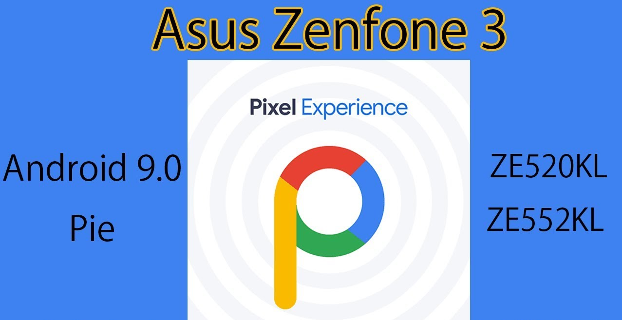 Install Pixel Experience ROM On Asus Zenfone 3
