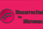 Install Resurrection Remix For Micromax A107 Canvas Fire 3/Fire 4