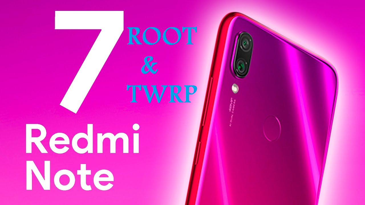 Install TWRP Recovery And Root Redmi Note 7