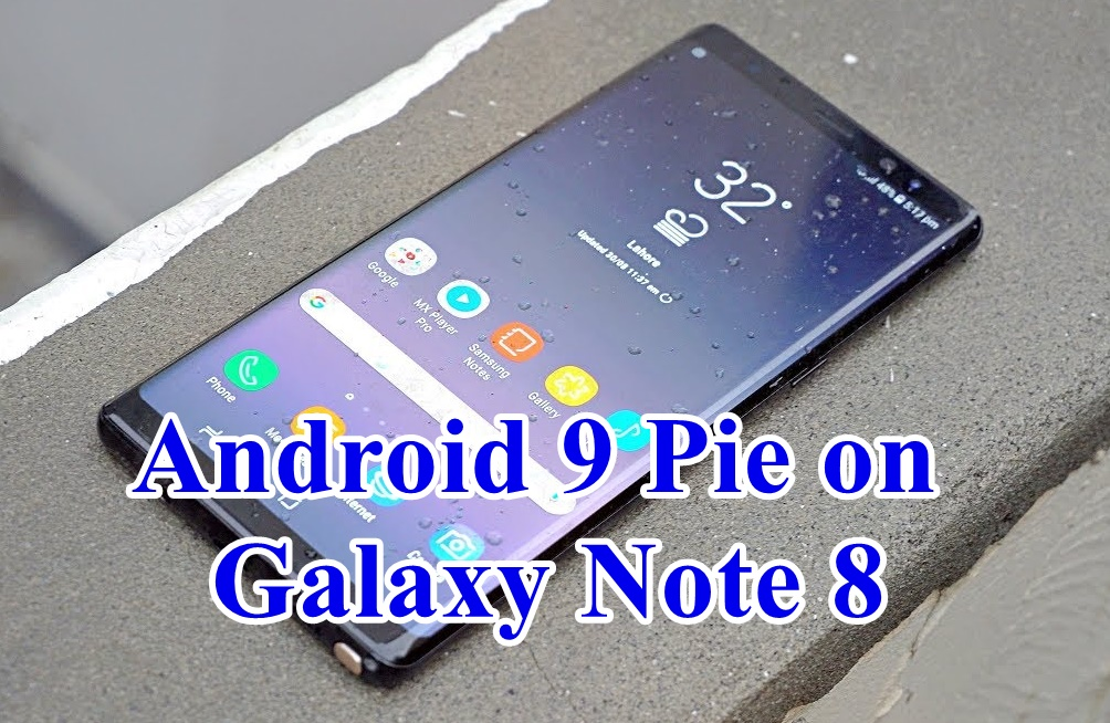 Download And Install Official Stable Android Pie On Note 8