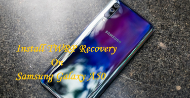 Install TWRP Recovery On Samsung Galaxy A50 And Root Using Magisk/ SuperSU