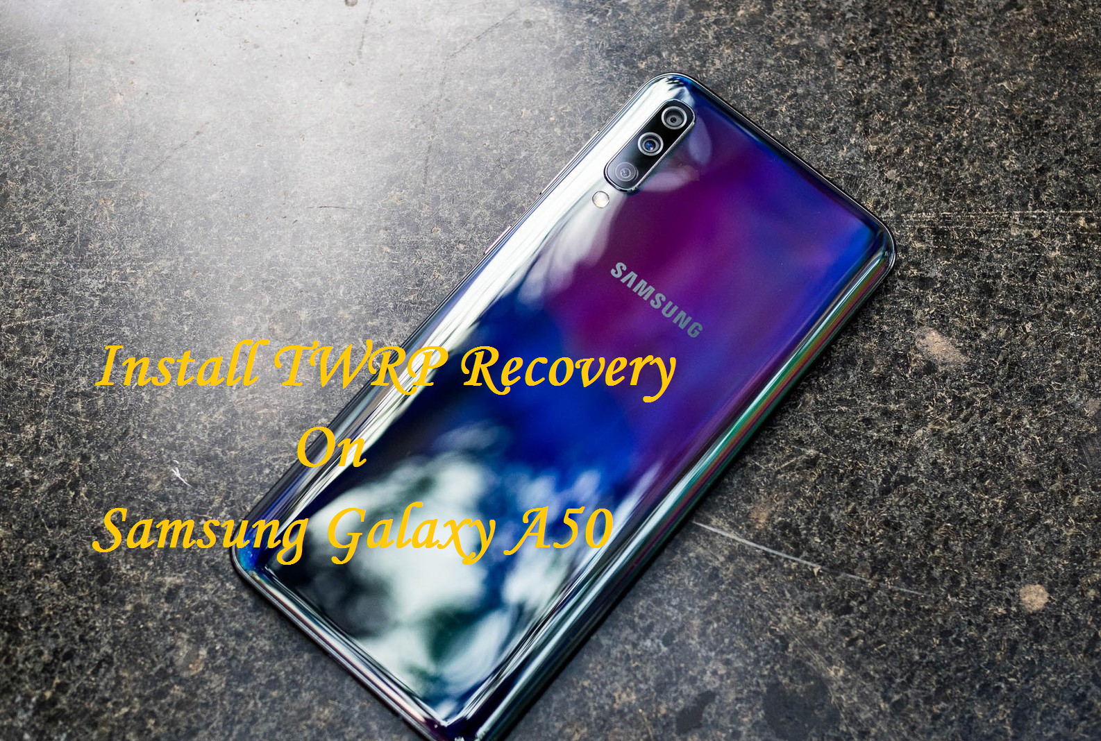 Guide To Install TWRP Recovery On Samsung Galaxy A50 And