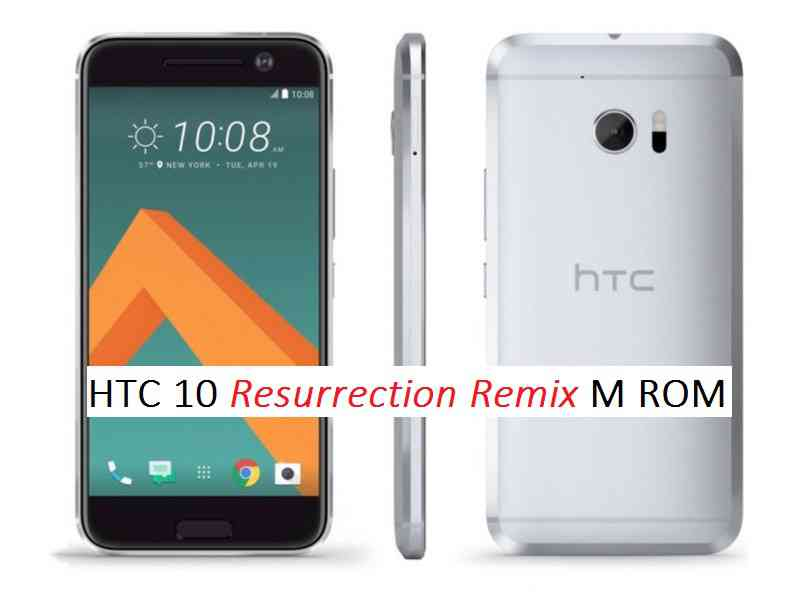 Guide To Download And Install Resurrection Remix On HTC 10