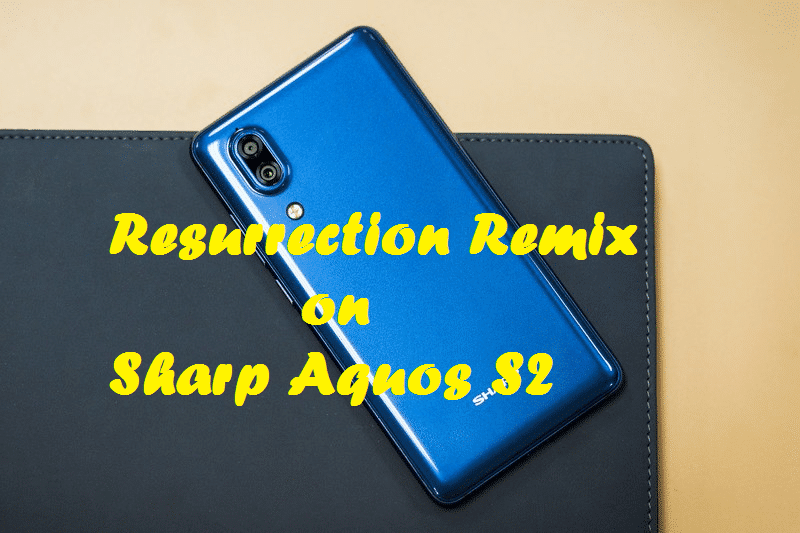 Download And Install Resurrection Remix On Sharp Aquos S2