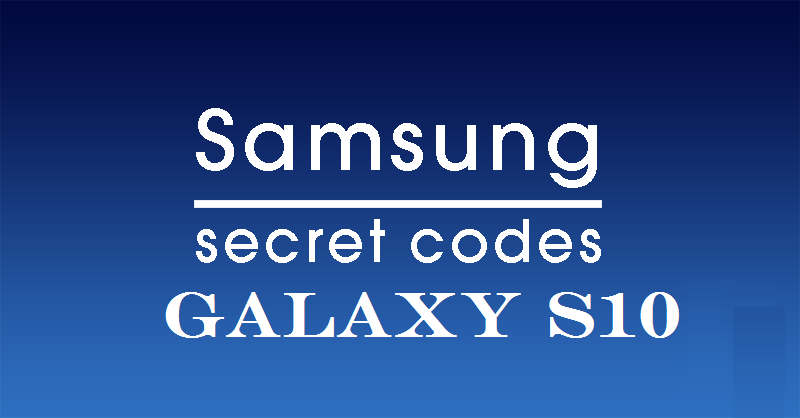 Secret Codes of Samsung Galaxy S10, S10+