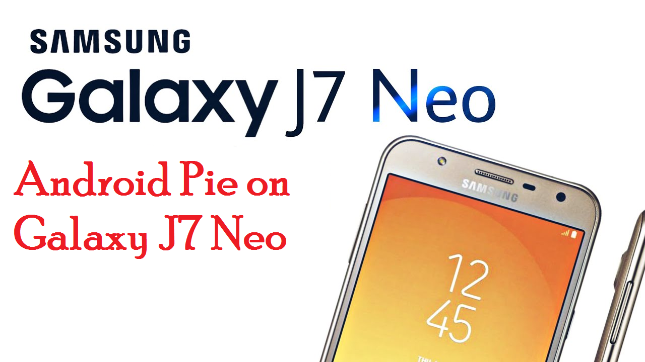 Download And Install J701MTVJU6CSF2 Android Pie On Galaxy J7 Neo